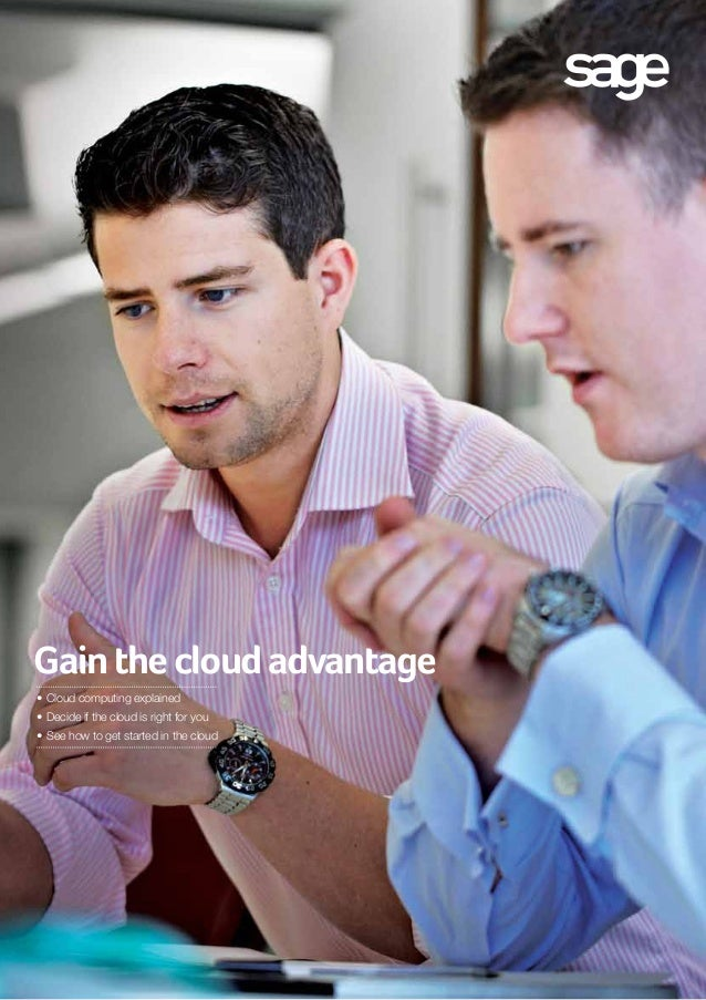 Gain the cloud advantage •Cloud computing explained •Decide if the cloud is right for you •See how to get started in th...