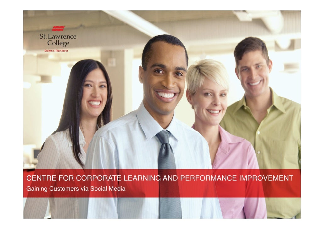 Leaders Develop HereCENTRE FOR CORPORATE LEARNING AND PERFORMANCE IMPROVEMENTGaining Customers via Social Media      www.s...