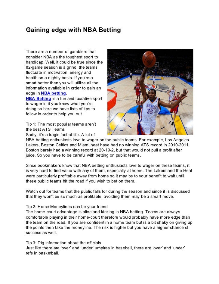 Gaining edge with NBA BettingThere are a number of gamblers thatconsider NBA as the toughest sport tohandicap. Well, it co...