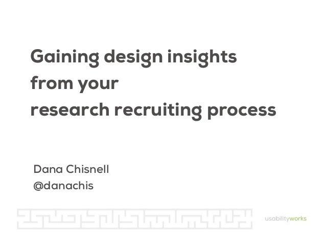 Gaining design insight through recruiting research participants