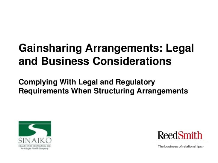 Gainsharing Arrangements: Legaland Business ConsiderationsComplying With Legal and RegulatoryRequirements When Structuring...