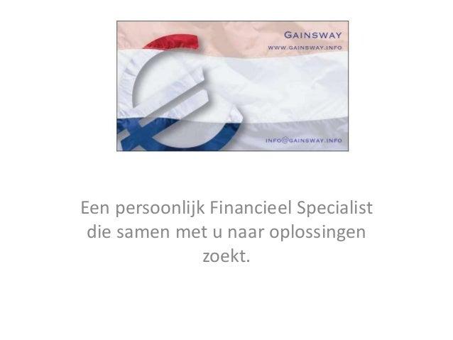 Een persoonlijk Financieel Specialist die samen met u naar oplossingen zoekt.