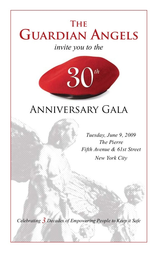 The Guardian Angels Anniversary Gala Celebrating 3 Decades of Empowering People to Keep it Safe invite you to the Tuesday,...