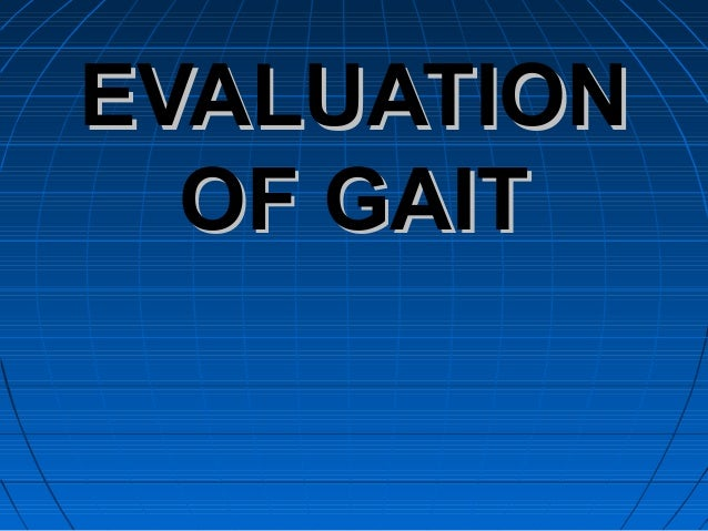 EVALUATIONEVALUATIONOF GAITOF GAIT