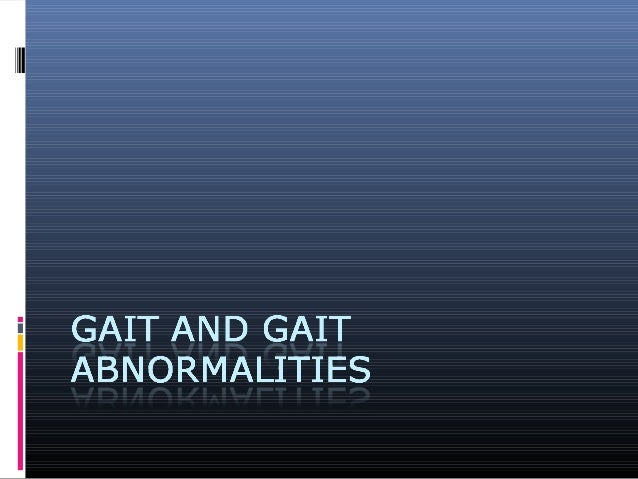  Gait is the pattern of movement of the limbs of animals, including humans, during locomotion over a solid substrate.  G...