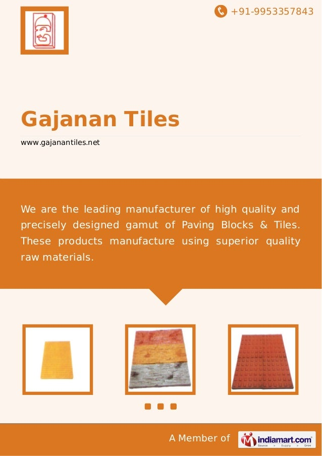 +91-9953357843 A Member of Gajanan Tiles www.gajanantiles.net We are the leading manufacturer of high quality and precisel...