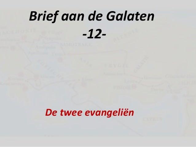 Brief aan de Galaten -12- De twee evangeliën