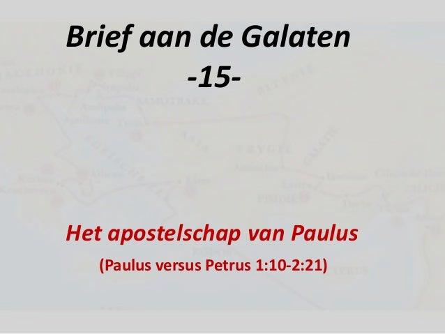 Brief aan de Galaten -15-  Het apostelschap van Paulus (Paulus versus Petrus 1:10-2:21)