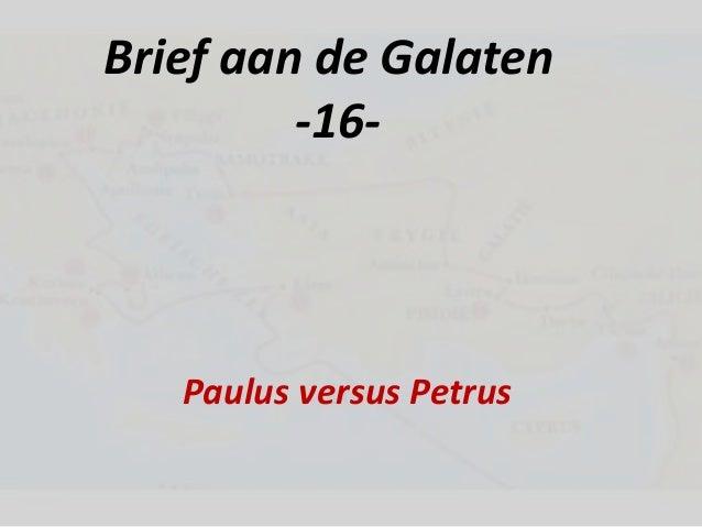 Brief aan de Galaten -16-  Paulus versus Petrus