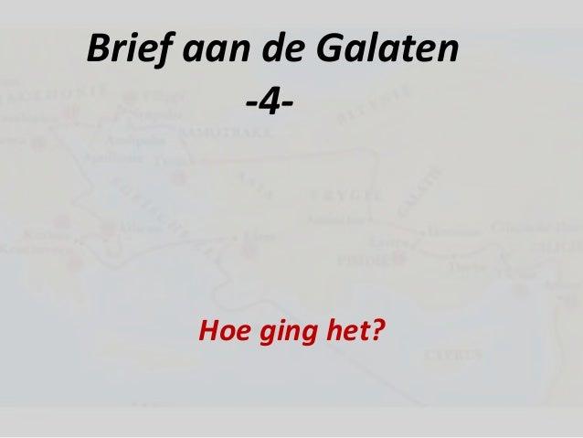 Brief aan de Galaten         -4-      Hoe ging het?