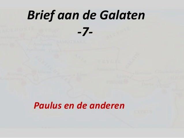 Brief aan de Galaten         -7- Paulus en de anderen