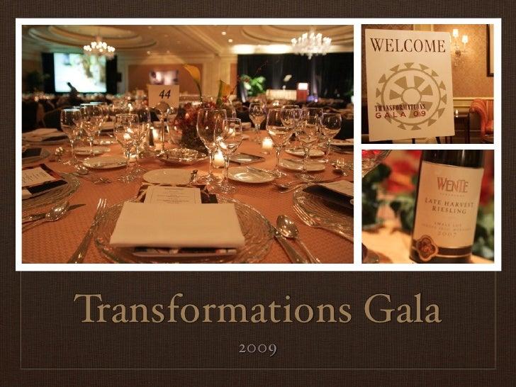 Transformations Gala         2009