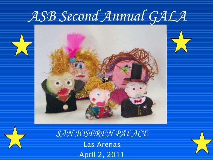 ASB Second Annual GALA SAN JOSEREN PALACE Las Arenas April 2, 2011