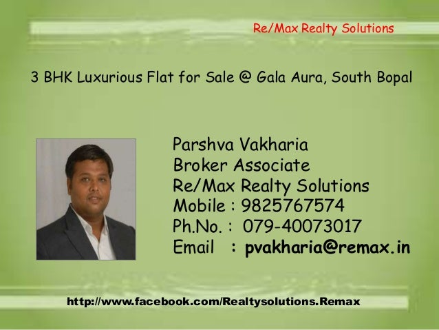 Re/Max Realty Solutions  3 BHK Luxurious Flat for Sale @ Gala Aura, South Bopal  Parshva Vakharia Broker Associate Re/Max ...