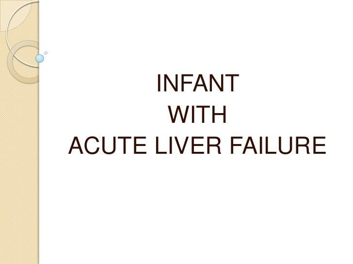 INFANT       WITHACUTE LIVER FAILURE