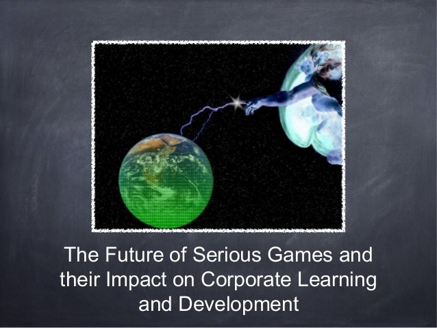 The Future of Serious Games and their Impact on Corporate Learning and Development