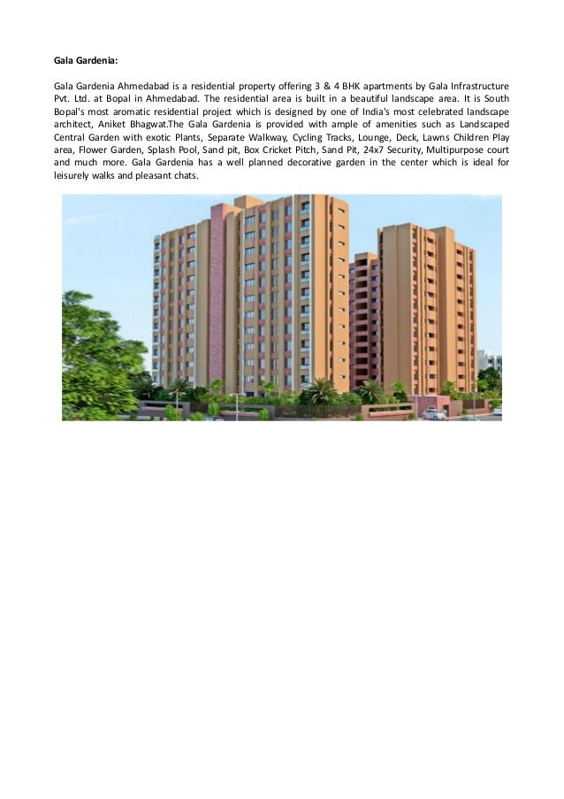 Gala Gardenia: Gala Gardenia Ahmedabad is a residential property offering 3 & 4 BHK apartments by Gala Infrastructure Pvt....