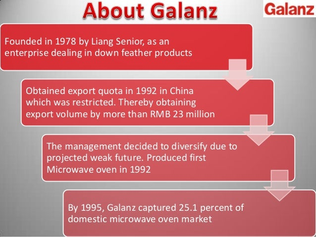 operation strategy at galanz After facing long recession in their business, galanz diversified its business into microwave ovens they diversified their operation management strategies from.