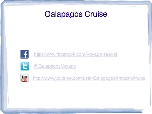 Galapagos Cruisehttp://www.facebook.com/Voyagerstravel@GalapagosVoyagehttp://www.youtube.com/user/GalapagosAmazonAndes