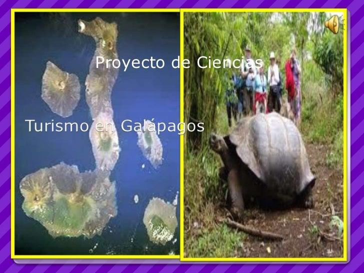 Proyecto de Ciencias<br />Turismo en Galápagos<br />
