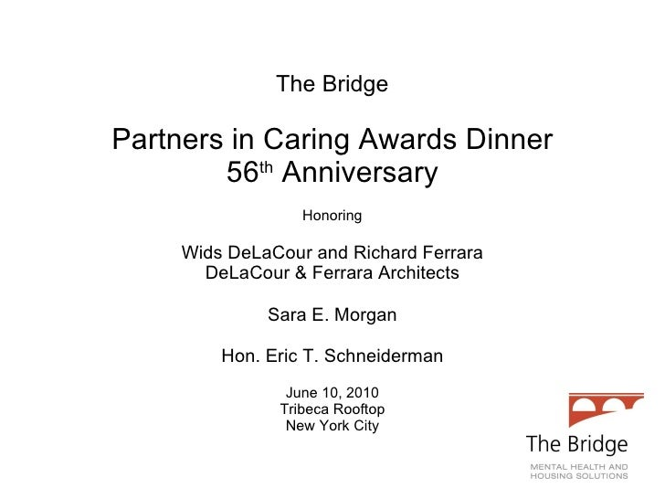 The Bridge Partners in Caring Awards Dinner 56 th  Anniversary Honoring Wids DeLaCour and Richard Ferrara DeLaCour & Ferra...