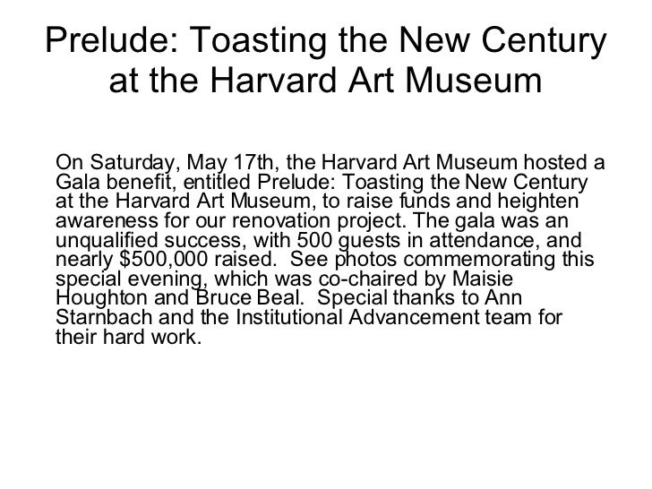 Prelude: Toasting the New Century at the Harvard Art Museum On Saturday, May 17th, the Harvard Art Museum hosted a Gala be...