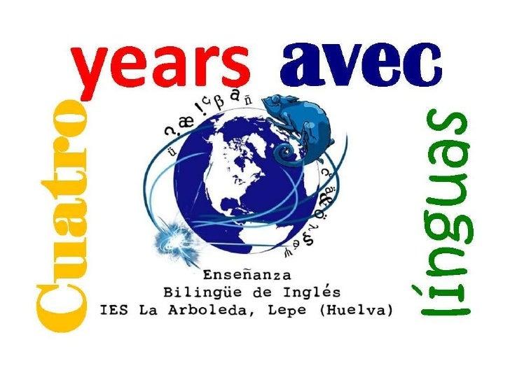 4 años: 2008-20124 lenguas: español, inglés,   francés y portugués