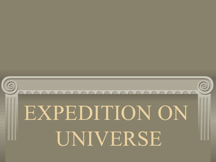 EXPEDITION ON  UNIVERSE