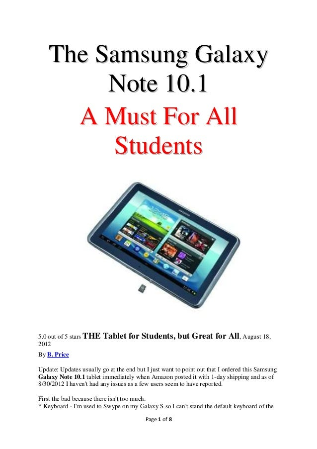 The Samsung Galaxy         Note 10.1      A Must For All         Students5.0 out of 5 stars THE   Tablet for Students, but...