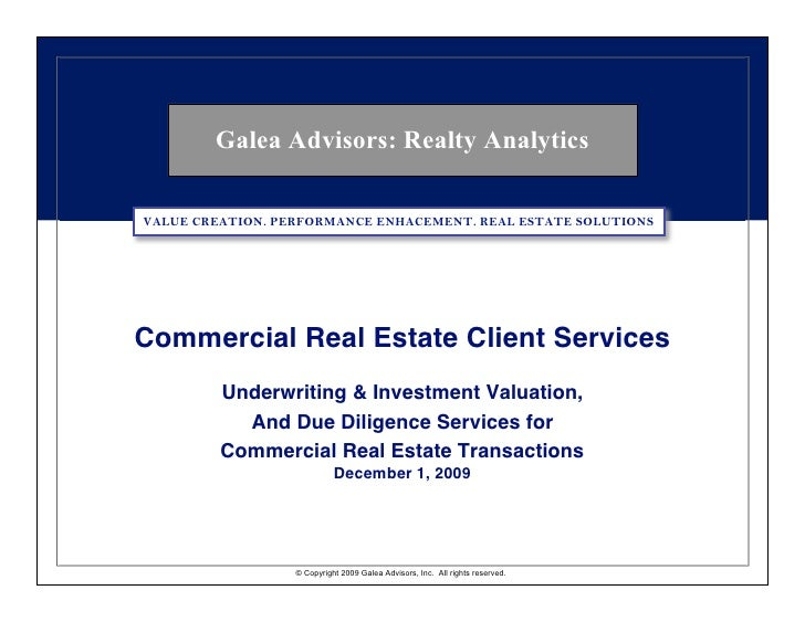 Galea Advisors: Realty Analytics  VALUE CREATION. PERFORMANCE ENHACEMENT. REAL ESTATE SOLUTIONS     Commercial Real Estate...