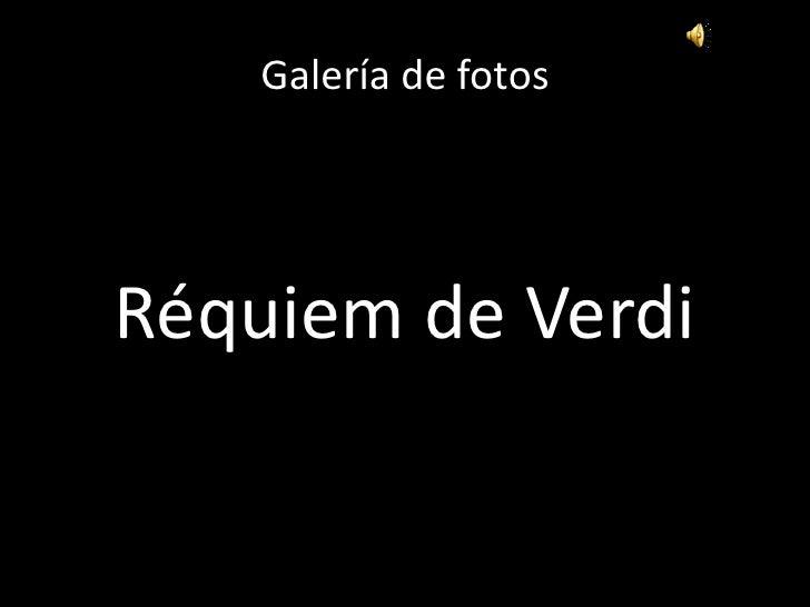 Galería de fotos<br />Réquiem de Verdi<br />
