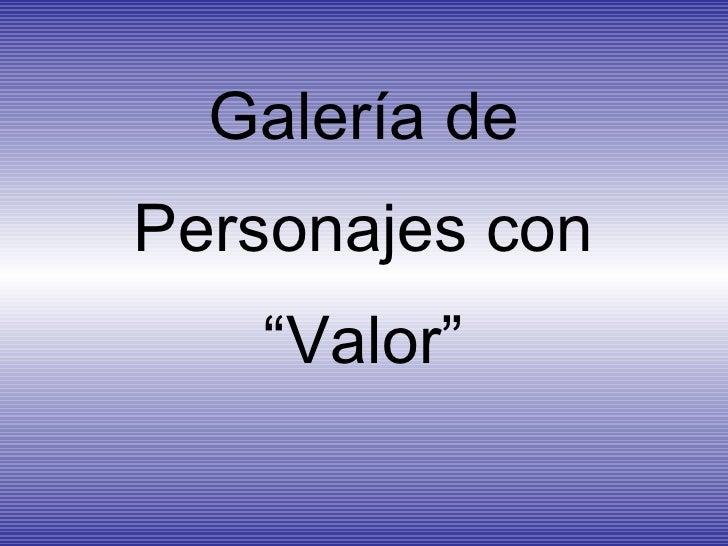 GaleríA De Personajes Con Valor