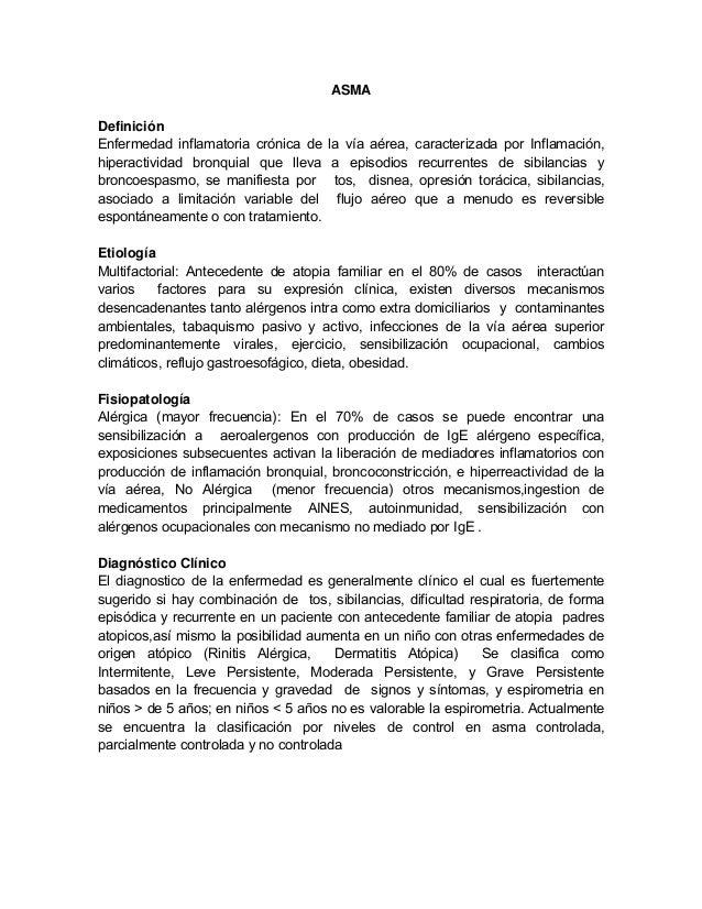 ASMADefiniciónEnfermedad inflamatoria crónica de la vía aérea, caracterizada por Inflamación,hiperactividad bronquial que ...