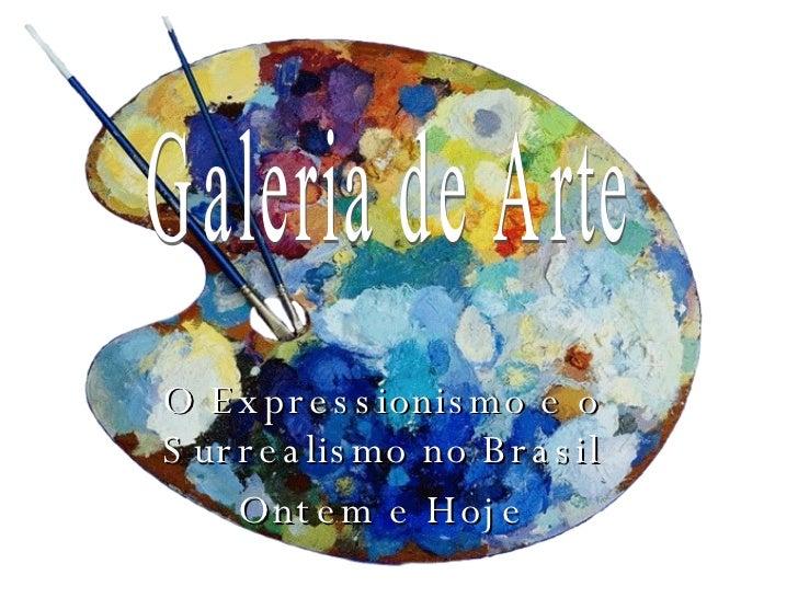 Galeria de Arte - Expressionismo e Surrealismo no Brasil