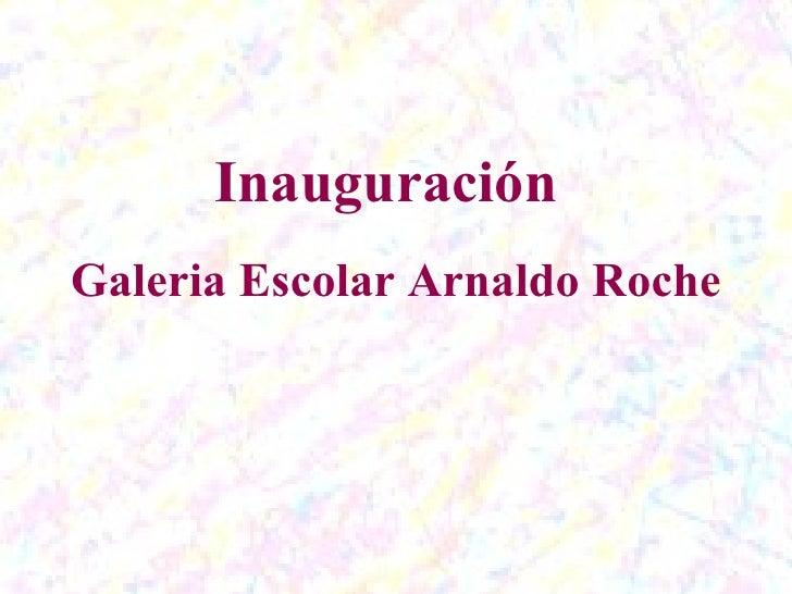 Galeria Escolar Arnaldo Roche