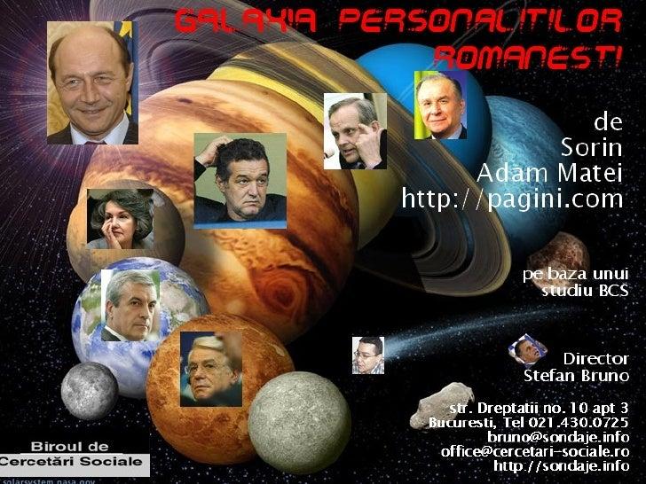 Gal axia  valorilor româneşti Sondaj de opinie publică 3  -10 septembrie 2007 Str. Dreptatii nr. 10, ap. 93, Bucuresti,   ...