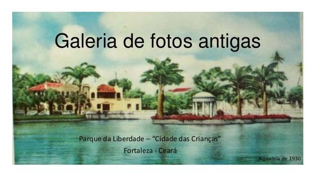 """Galeria de fotos antigas  Parque da Liberdade – """"Cidade das Crianças""""  Fortaleza - Ceará Aquarela de 1930"""