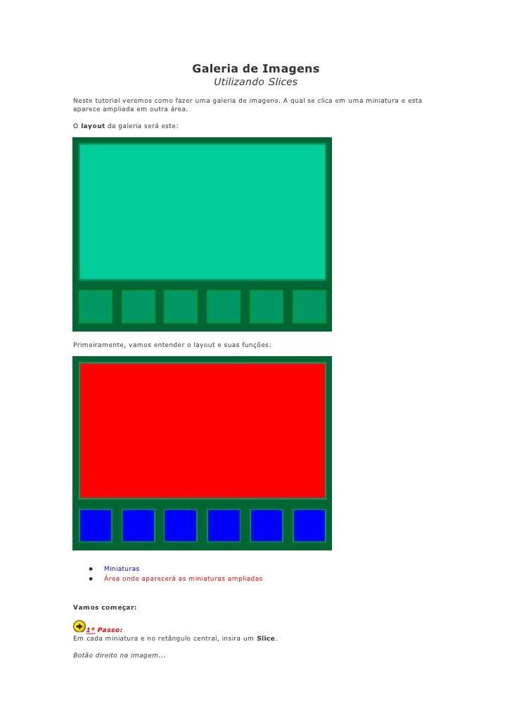 Galeria de ImagensUtilizando Slices<br />Neste tutorial veremos como fazer uma galeria de imagens. A qual se clica em uma ...