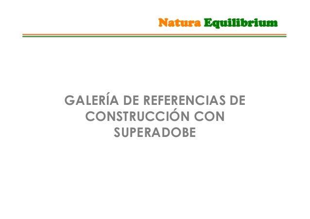 Galería de referencias de construcción con superadobe (Angel C., 2013.06)