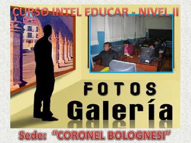 "CURSO INTEL EDUCAR - NIVEL II<br />Sede:  ""CORONEL BOLOGNESI""<br />"