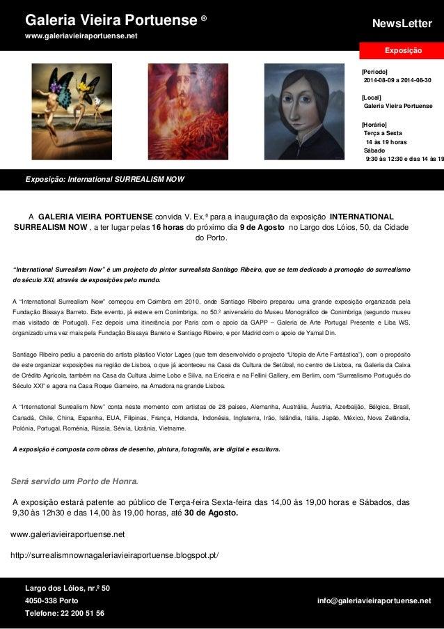 Galeria Vieira Portuense NewsLetter ® www.galeriavieiraportuense.net Exposição Largo dos Lóios, nr.º 50 4050-338 Porto Tel...