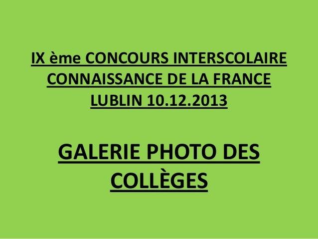 IX ème CONCOURS INTERSCOLAIRE CONNAISSANCE DE LA FRANCE LUBLIN 10.12.2013  GALERIE PHOTO DES COLLÈGES