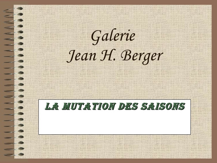 Galerie  Jean H. Berger La mutation des saisons