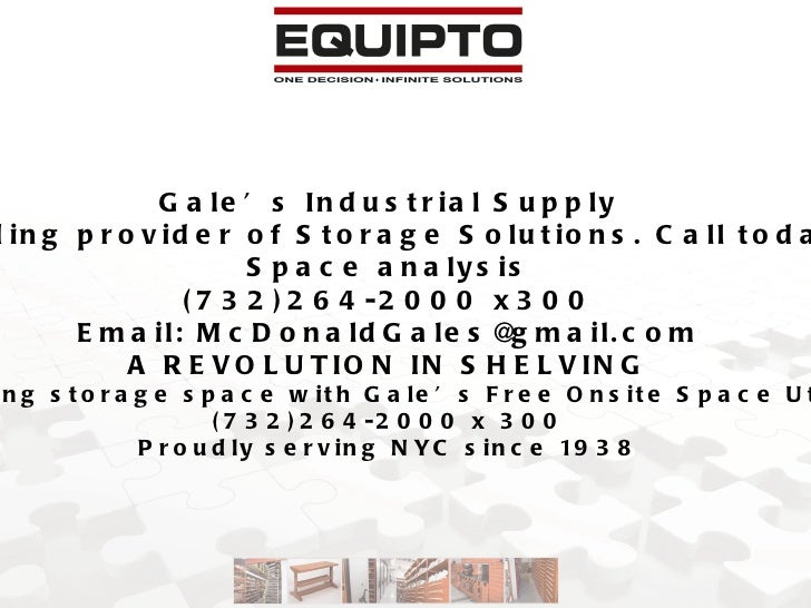 Gale's Industrial Supply NYC Metro area's leading provider of Storage Solutions. Call today for your free onsite Space ana...