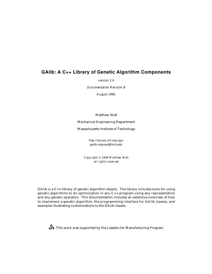 GAlib: A C++ Library of Genetic Algorithm Components                                        version 2.4                   ...