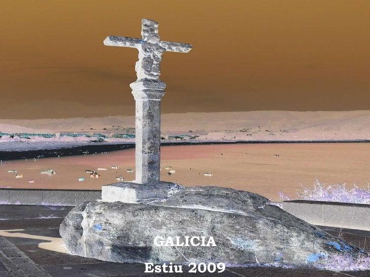 GALICIA Estiu 2009