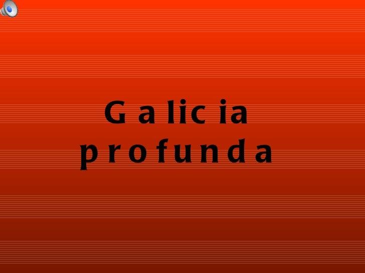 Galicia profunda