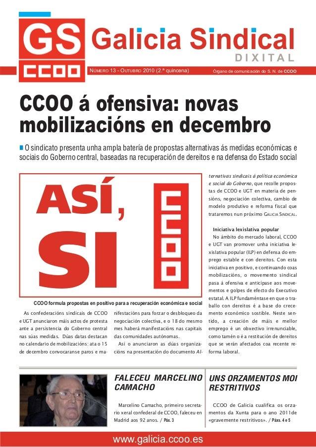 As confederacións sindicais de CCOO e UGT anunciaron máis actos de protesta ante a persistencia do Goberno central nas súa...