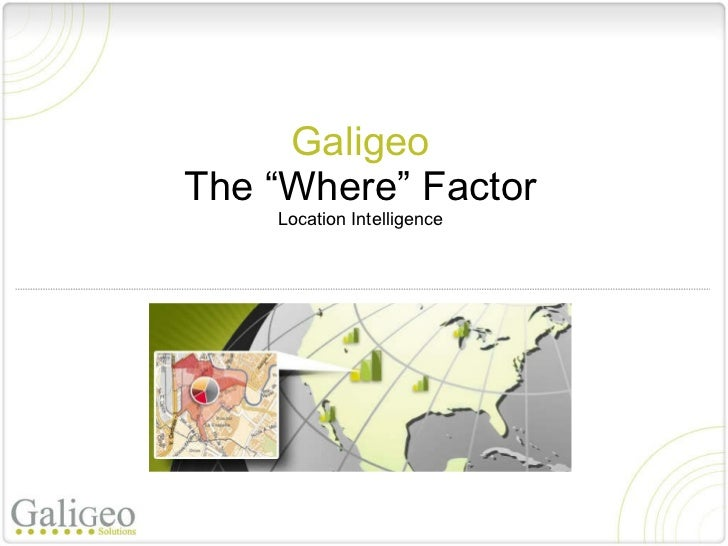 "Galigeo The ""Where"" Factor Location Intelligence"