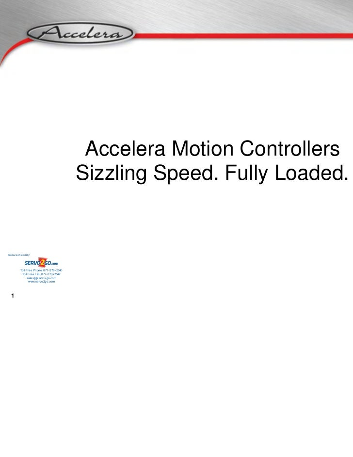 Accelera Motion Controllers                                           Sizzling Speed. Fully Loaded.Sold & Serviced By:    ...